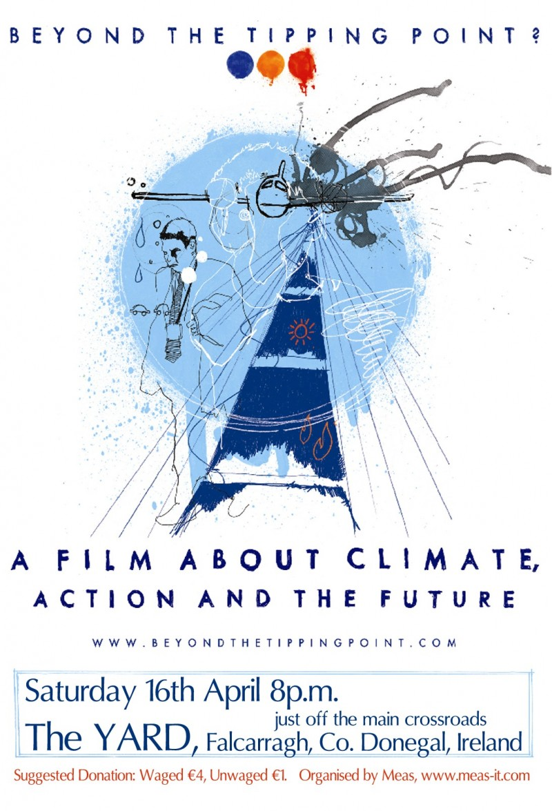 Beyond The Tipping Point - A Film About Climate Action And The Future Sat, April 16, 8pm in the YARD, Falcarragh